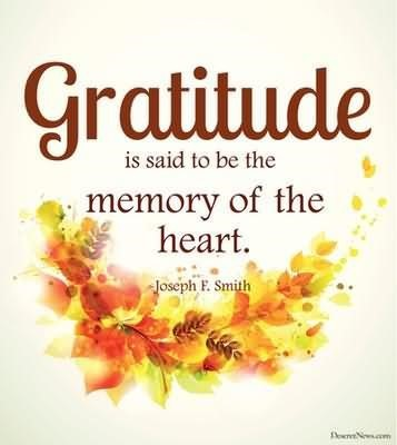 leadership-quote_gratitude-is-said-to-be-the-memory-of-the-heart-8c3f8